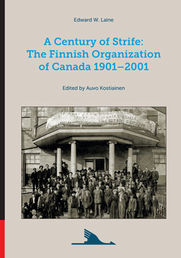 A Century of Strife: The Finnish Organization of Canada 1901-2001