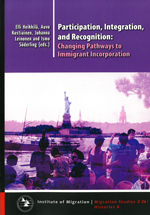Participation, Integration, and Recognition: Changing Pathways to Immigrant Incorporation